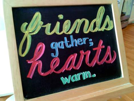 friends gather; hearts warm