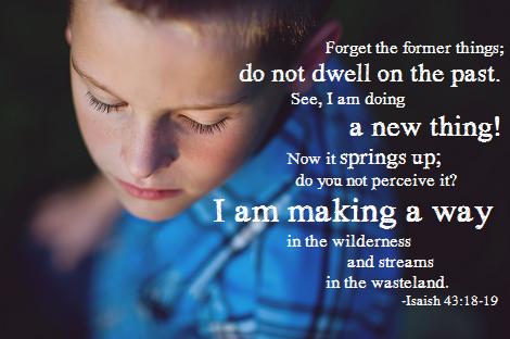 a new thing Isaiah 43.18-19